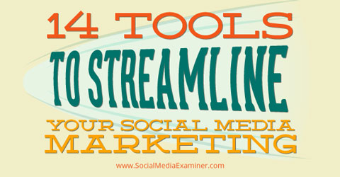 14-tools-streamline-social-media-marketing