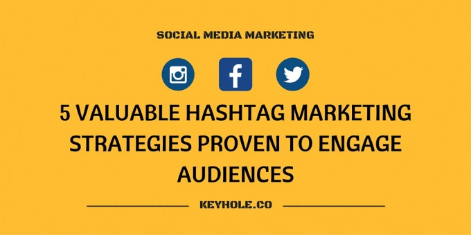5-valuable-hashtag-marketing-strategies-proven-to-engage-audiences