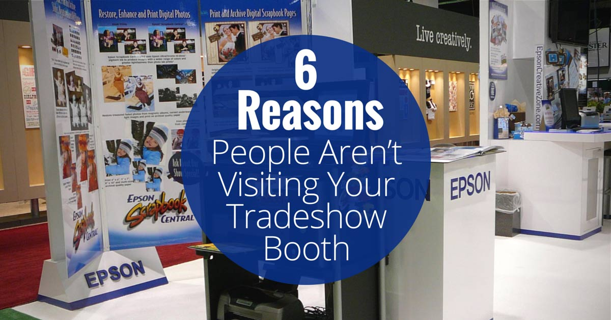 6-reasons-people-arent-visiting-your-tradeshow-booth