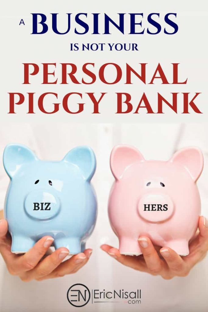 A-Business-Not-Your-Personal-Piggy-Bank