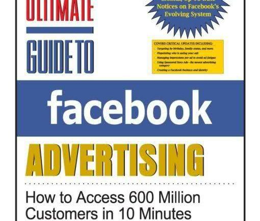Ultimate Guide to Facebook Advertising- How to Access 600 Million Customers in 10 Minutes