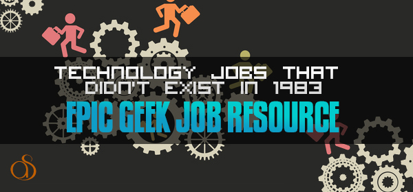 Back to the Future: 4 Technology Jobs That Didn't Exist in 1983