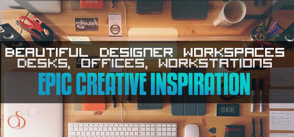 Beautiful Designer Workspaces
