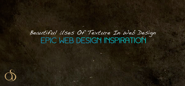 Beautiful Uses of Texture In Web Design