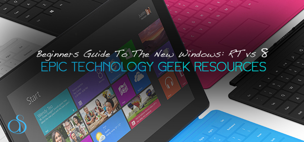 Windows 8 Versus Windows RT – Key Differences & Features