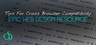 Tips to Create a Web Design that Overcomes Browser Compatibility Issues