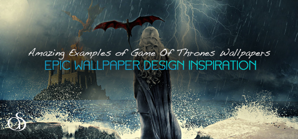50+ Most Epic Game Of Thrones Wallpaper