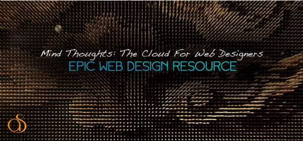 Mind Thoughts: Cloud Solutions And Backup For Designers And Web Experts