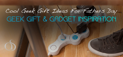 30+ Cool Geek Gift Ideas & Gadgets For Fathers Day