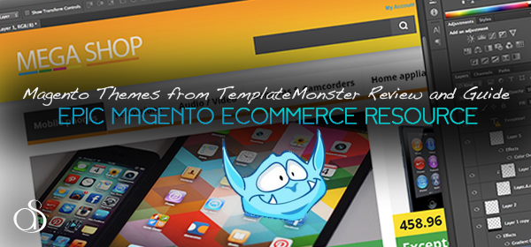 Magento Themes from TemplateMonster Review and Getting Started Guide