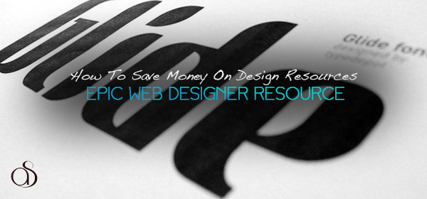 Saving Money On Design Resources