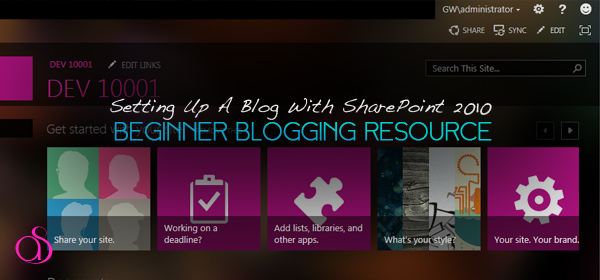 Setting Up a Blog with SharePoint 2010