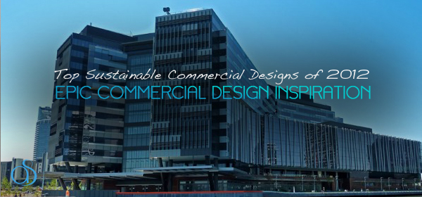 Top 5 Sustainable Commercial Designs of 2012
