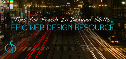 Five Ways To Keep Your Web Design Skills Fresh And In Demand