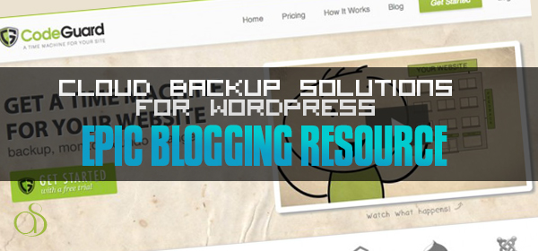 3 Cloud Backup Solutions For WordPress Blogs