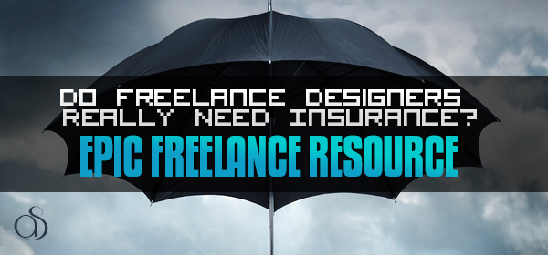 Do Freelance Designers Really Need Insurance?