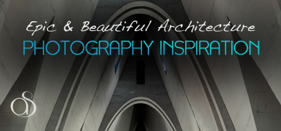 60+ Epic, Inspirational & Beautiful Examples of Architecture Photography