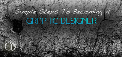 5 Simple Steps To Become A Graphic Designer