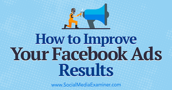 facebook-ads-improve-results-how-to-600