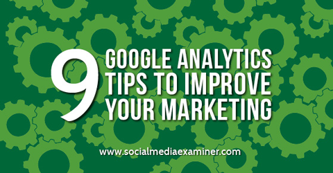 google-analytics-tips-to-improve-your-marketing