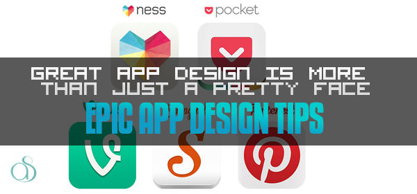 Great App Design Is More Than Just A Pretty Face