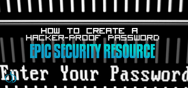 How To Create A Hacker-Proof Password