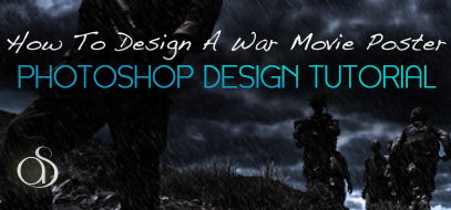 How To Design Your Own War Movie Film Poster In Photoshop Tutorial