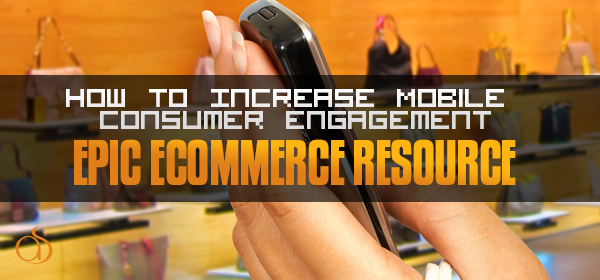 How To Increase Mobile Consumer Engagement