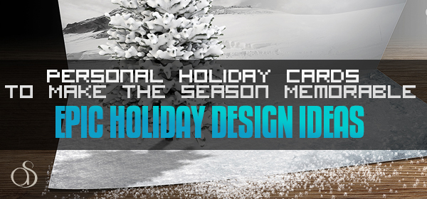 Personal Holiday Cards to Make the Season Memorable