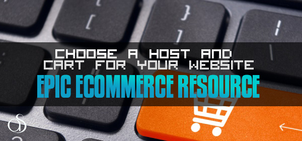 How to Choose a Webhost and Shopping Cart Service for Your Website