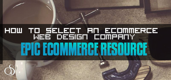 How To Select An Ecommerce Web Design Company