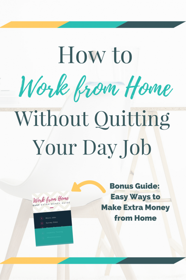 how-to-work-from-home-without-quitting-your-day-job-pinterest-image-600x900