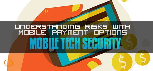 Understanding Risks with Mobile Payment Options