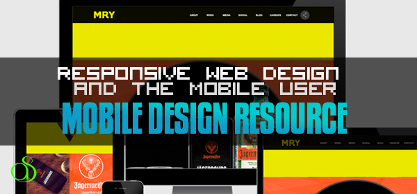 Responsive Web Design and the Mobile User