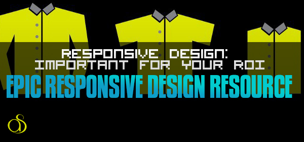 Responsive Design: Important for Your ROI