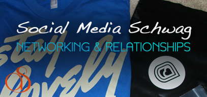 Social Media Schwag – Shout-outs, Importance of Networking & Thankful for great friends on the internets