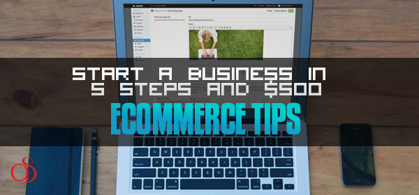 Economical E-Commerce: Start a Business in 5 Steps and $500