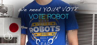 "We need YOU to ""VOTE ROBOT"" on Threadless – Geeks Unite & Join The Robot Revolution Or Be Annihilated!"