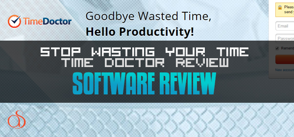 Stop Wasting Your Time – Time Doctor Review