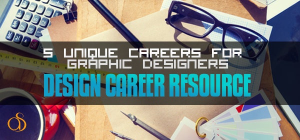 5 Unique Careers for Graphic Designers