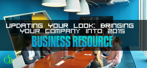 Updating Your Look: Bringing Your Company into 2015