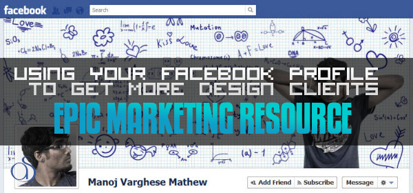 Using Your Personal Facebook Profile To Get More Design Clients
