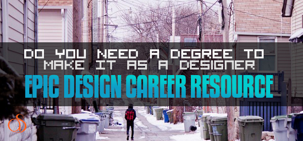 Do You Need A Degree To Make It As A Designer