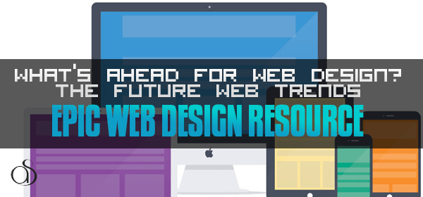 What's Ahead for Web Design?