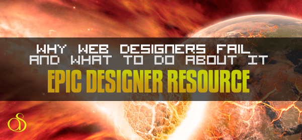 Why 75% of Web Designers Fail Miserably And What To Do About It
