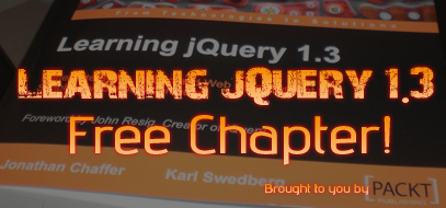 New Learning jQuery 1.3 Book from Packt Publishing – Free Chapter Download!