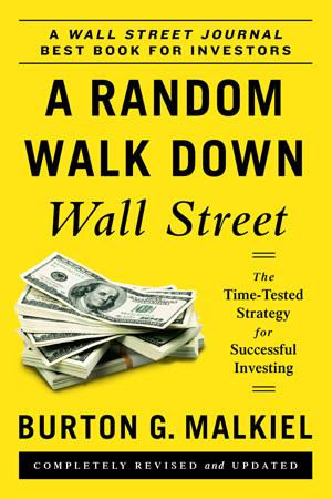 Burton G. Malkiels A Random Walk Down Wall Street