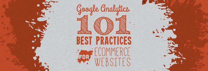 Google Analytics 101: Best Practices for eCommerce Websites