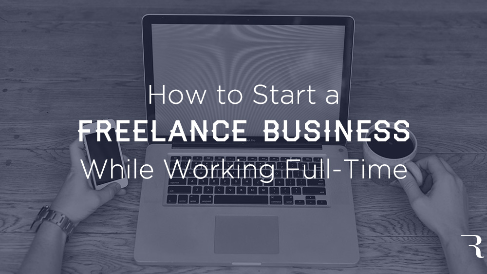 How-to-Start-Freelance-Business-While-Working