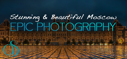 Beautiful, Amazing & Timeless Architecture Photography – 90+ Pictures from Moscow, Russia